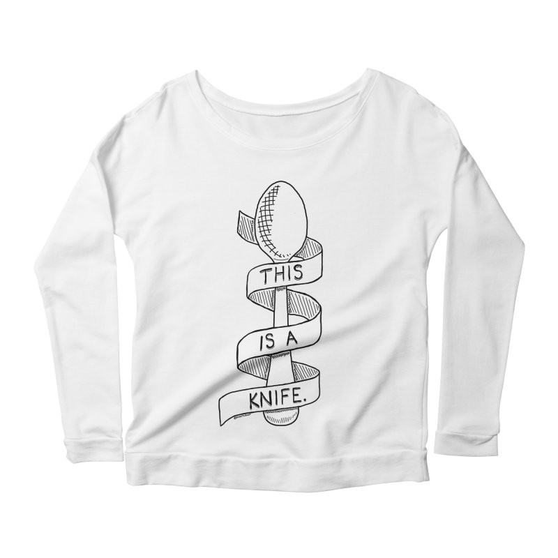 This is a Knife // Black and White Women's Longsleeve Scoopneck  by Pinata Riot