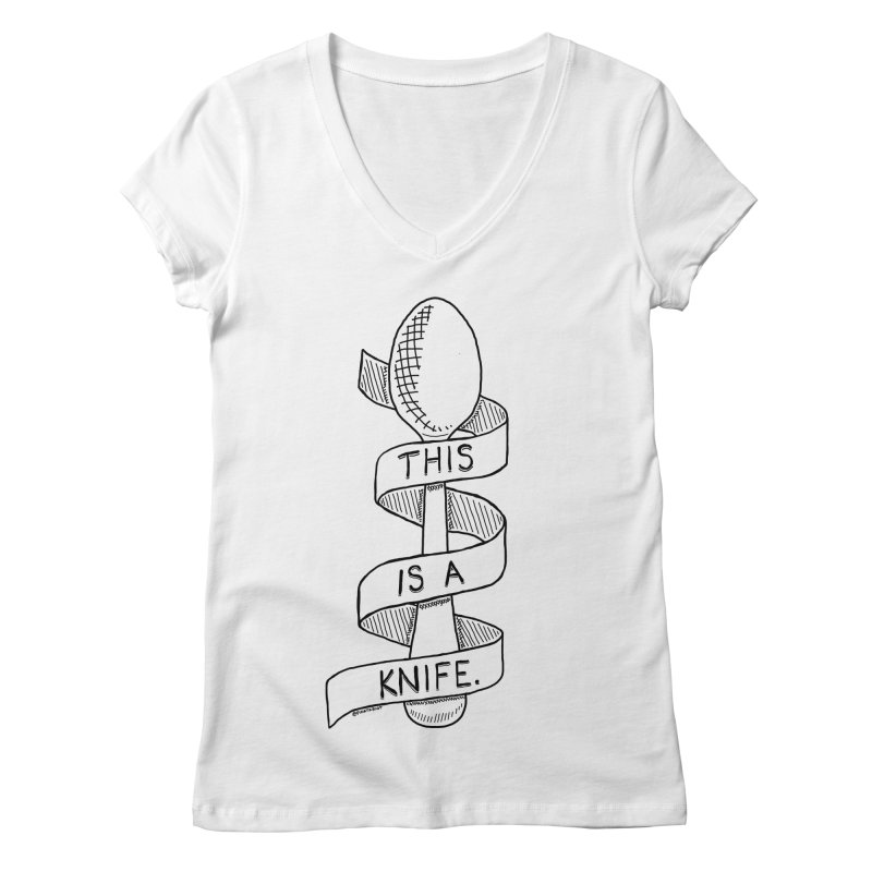 This is a Knife // Black and White Women's V-Neck by Pinata Riot