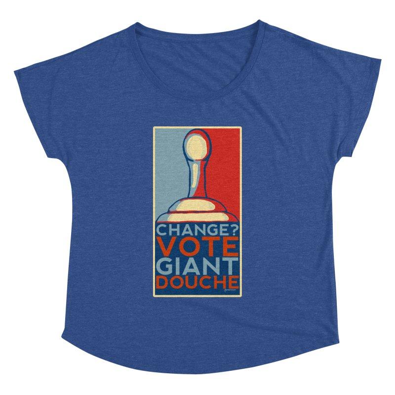 Vote Giant Douche 2016 Women's Dolman by Pinata Riot