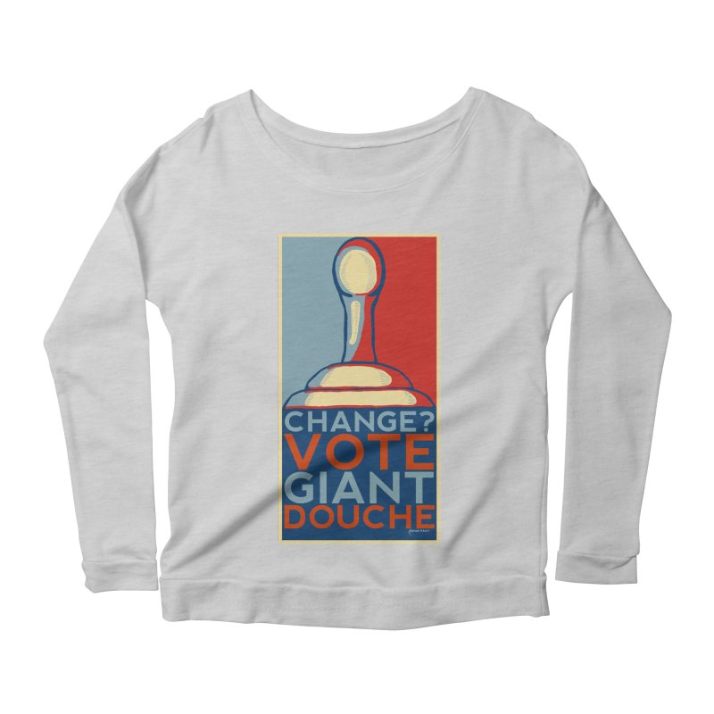 Vote Giant Douche 2016 Women's Longsleeve Scoopneck  by Pinata Riot