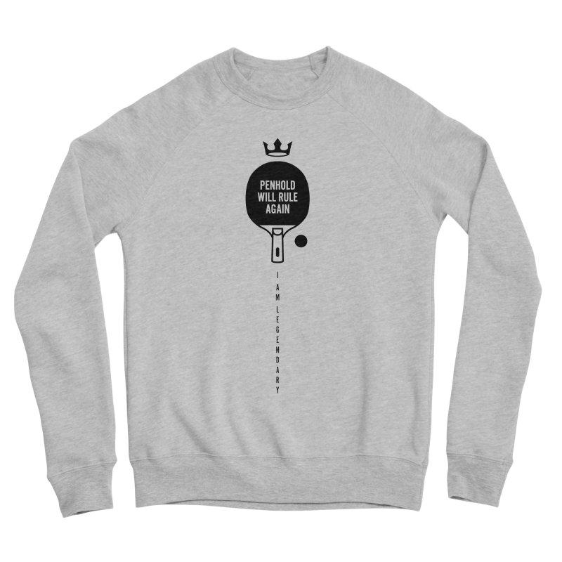 Penhold - I am Legendary Men's Sponge Fleece Sweatshirt by PingSunday's Table Tennis Merchandise.