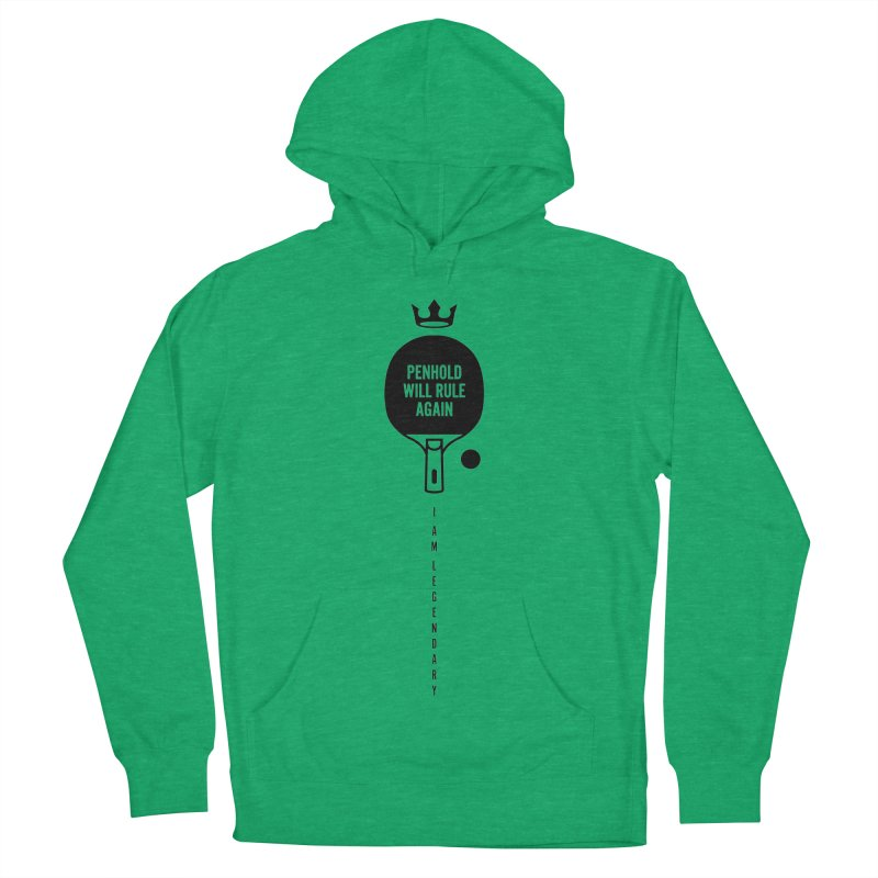 Penhold - I am Legendary Men's French Terry Pullover Hoody by PingSunday's Table Tennis Merchandise.