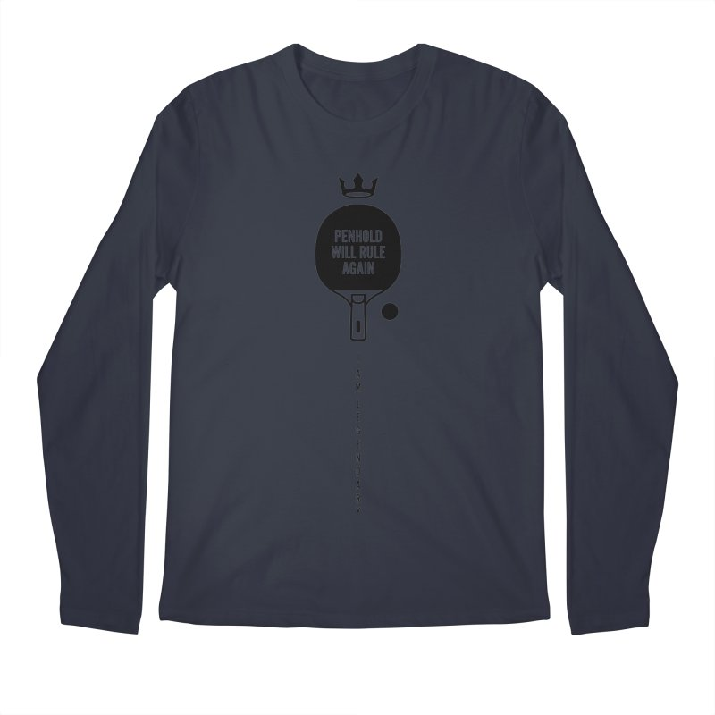 Penhold - I am Legendary Men's Longsleeve T-Shirt by PingSunday's Table Tennis Merchandise.