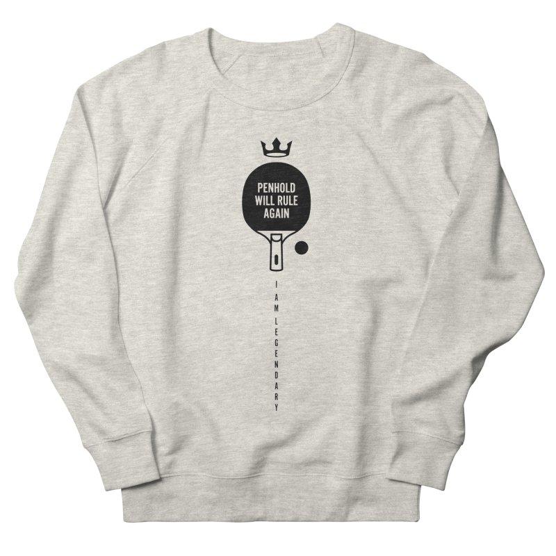 Penhold - I am Legendary Men's Sweatshirt by PingSunday's Table Tennis Merchandise.