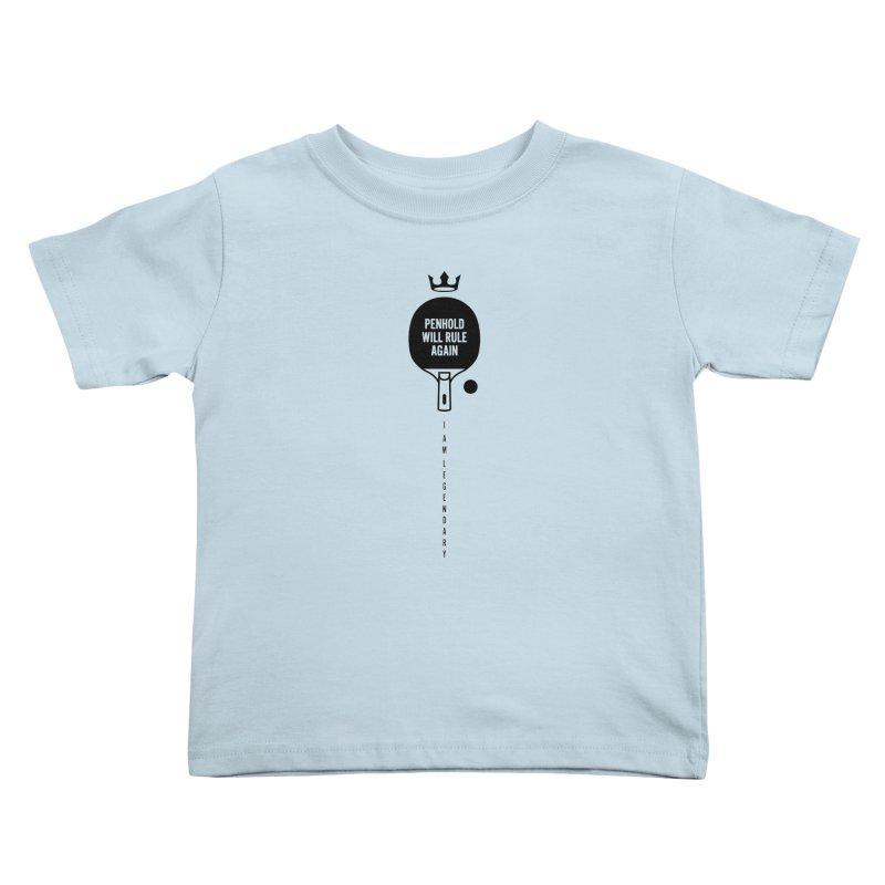 Penhold - I am Legendary Kids Toddler T-Shirt by PingSunday's Table Tennis Merchandise.