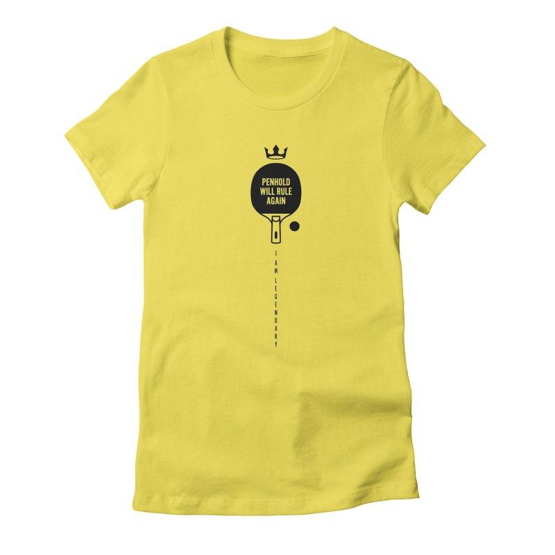 Penhold - I am Legendary Women's T-Shirt by PingSunday's Table Tennis Merchandise.