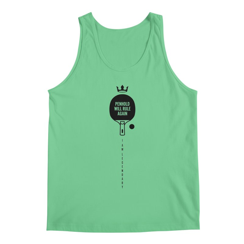 Penhold - I am Legendary Men's Tank by PingSunday's Table Tennis Merchandise.