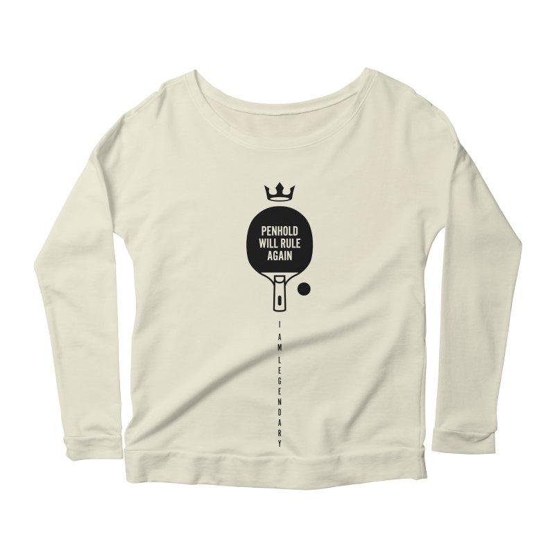 Penhold - I am Legendary Women's Scoop Neck Longsleeve T-Shirt by PingSunday's Table Tennis Merchandise.