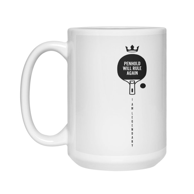 Penhold - I am Legendary Accessories Mug by PingSunday's Table Tennis Merchandise.