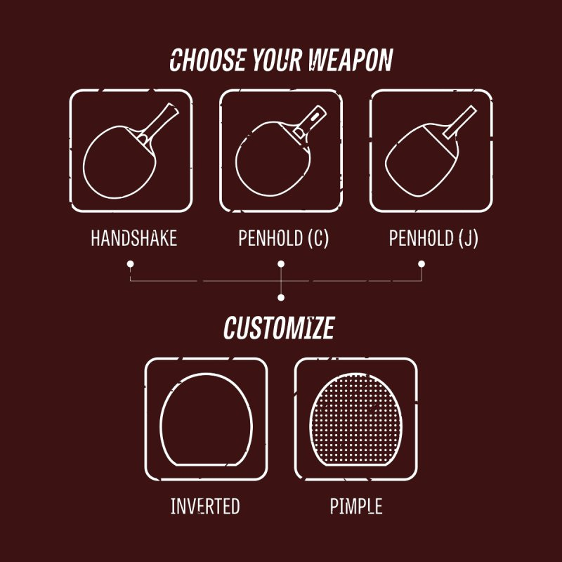 Choose Your Weapon Home Fine Art Print by PingSunday's Table Tennis Merchandise.