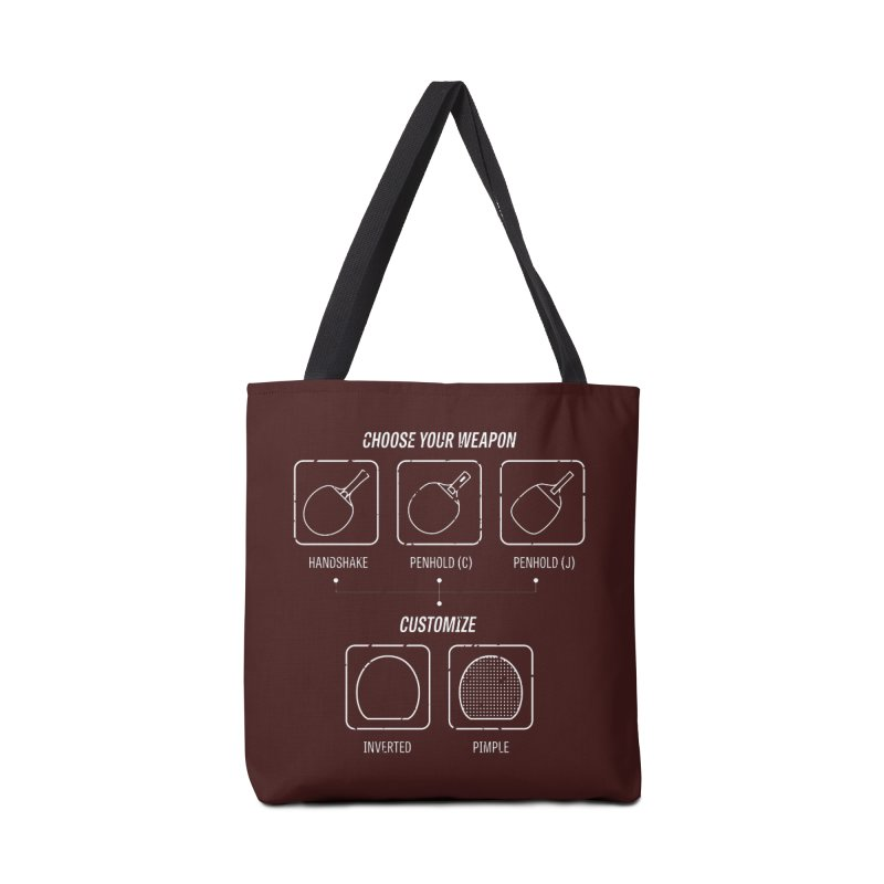 Choose Your Weapon Accessories Tote Bag Bag by PingSunday's Table Tennis Merchandise.