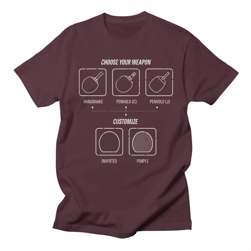Choose Your Weapon Women's Regular Unisex T-Shirt by PingSunday's Table Tennis Merchandise.