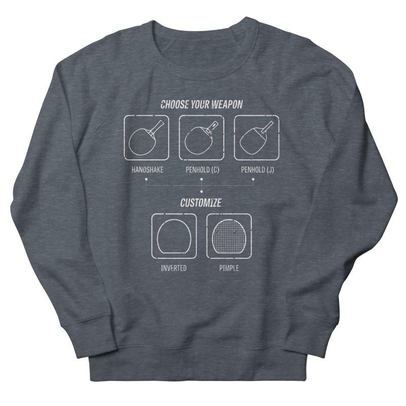 Choose Your Weapon Men's Sweatshirt by PingSunday's Table Tennis Merchandise.