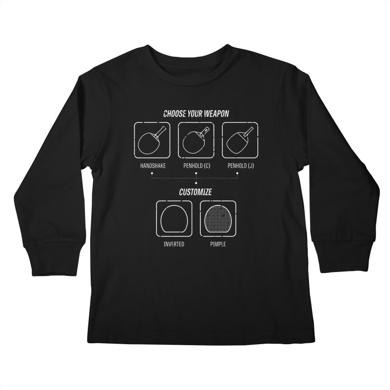 Choose Your Weapon Kids Longsleeve T-Shirt by PingSunday's Table Tennis Merchandise.