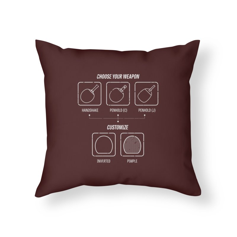 Choose Your Weapon Home Throw Pillow by PingSunday's Table Tennis Merchandise.