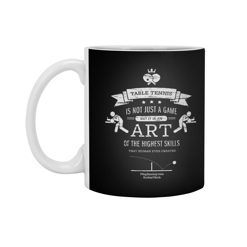 Table Tennis is Not Just a Game Accessories Standard Mug by PingSunday's Table Tennis Merchandise.