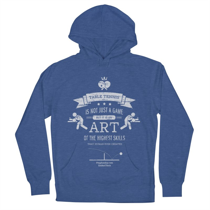 Table Tennis is Not Just a Game Men's French Terry Pullover Hoody by PingSunday's Table Tennis Merchandise.