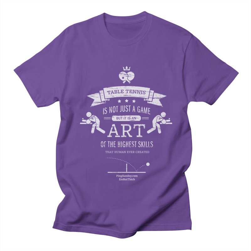 Table Tennis is Not Just a Game Women's Regular Unisex T-Shirt by PingSunday's Table Tennis Merchandise.