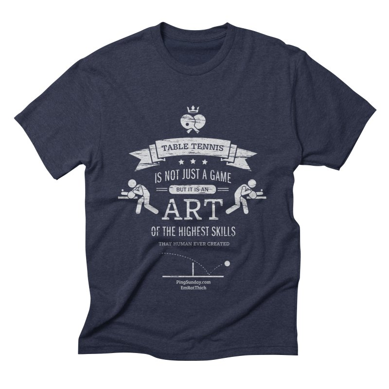 Table Tennis is Not Just a Game Men's Triblend T-Shirt by PingSunday's Table Tennis Merchandise.