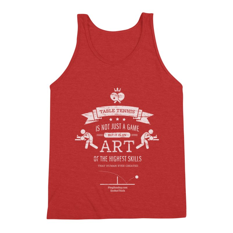 Table Tennis is Not Just a Game Men's Triblend Tank by PingSunday's Table Tennis Merchandise.