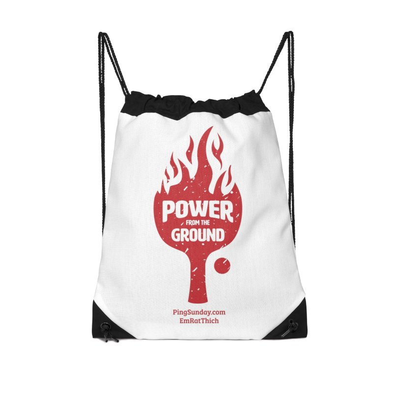 Power from the Ground Accessories Drawstring Bag Bag by PingSunday's Table Tennis Merchandise.