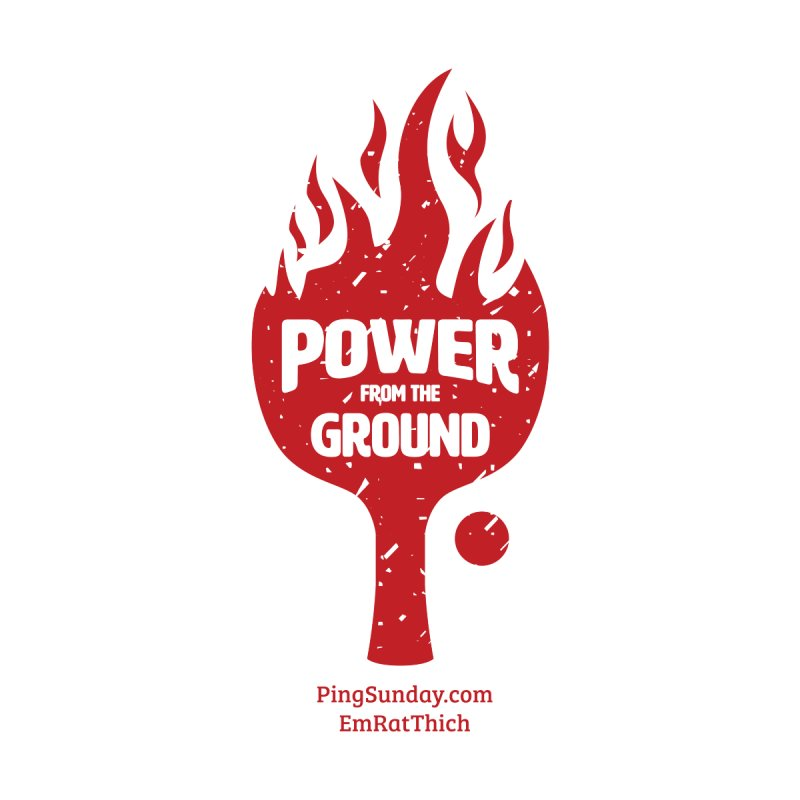 Power from the Ground Kids T-Shirt by PingSunday's Table Tennis Merchandise.
