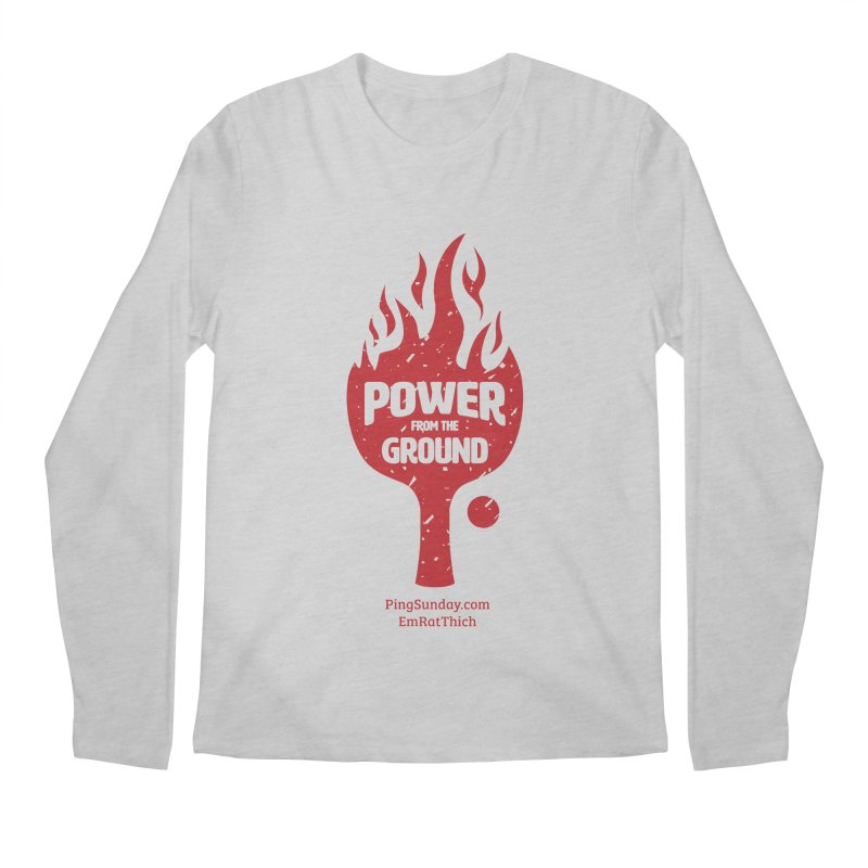 Power from the Ground Men's Regular Longsleeve T-Shirt by PingSunday's Table Tennis Merchandise.