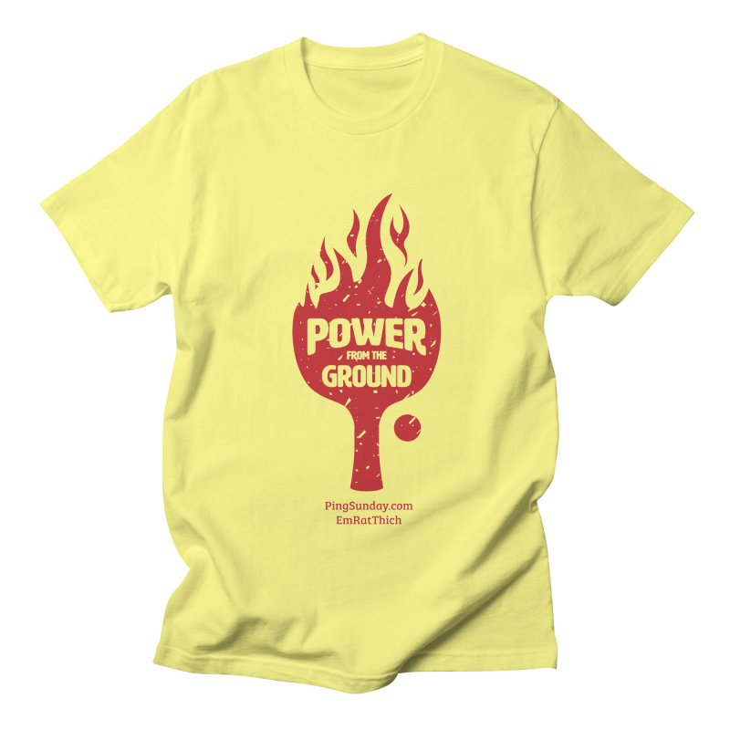 Power from the Ground Men's T-Shirt by PingSunday's Table Tennis Merchandise.