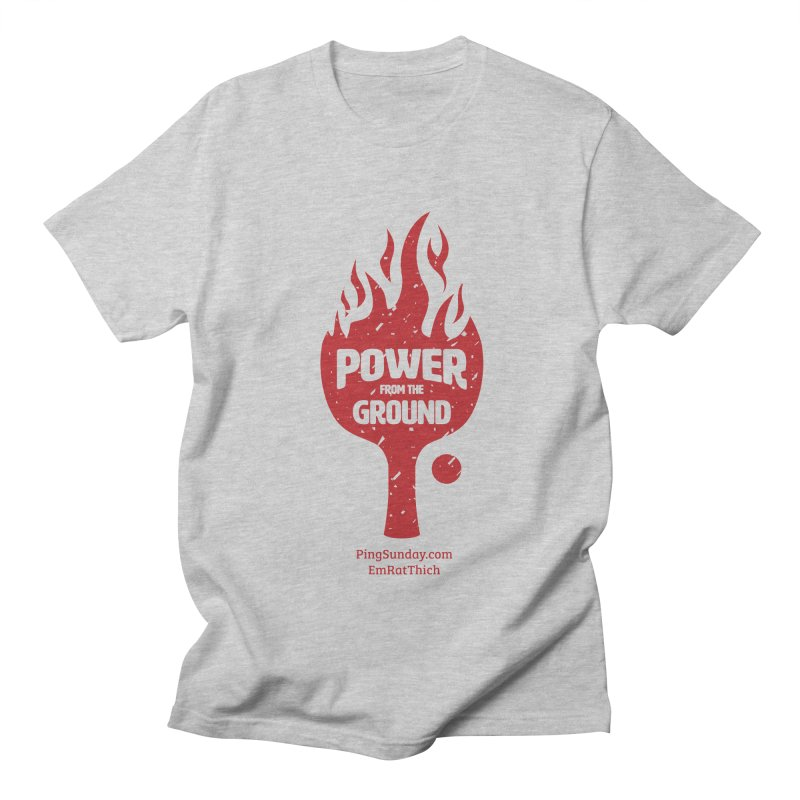 Power from the Ground Men's Regular T-Shirt by PingSunday's Table Tennis Merchandise.