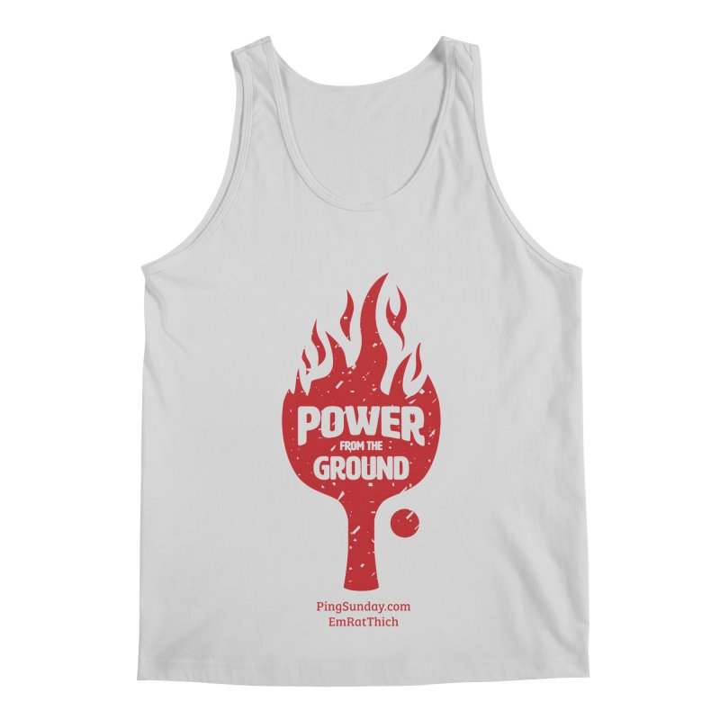 Power from the Ground Men's Regular Tank by PingSunday's Table Tennis Merchandise.