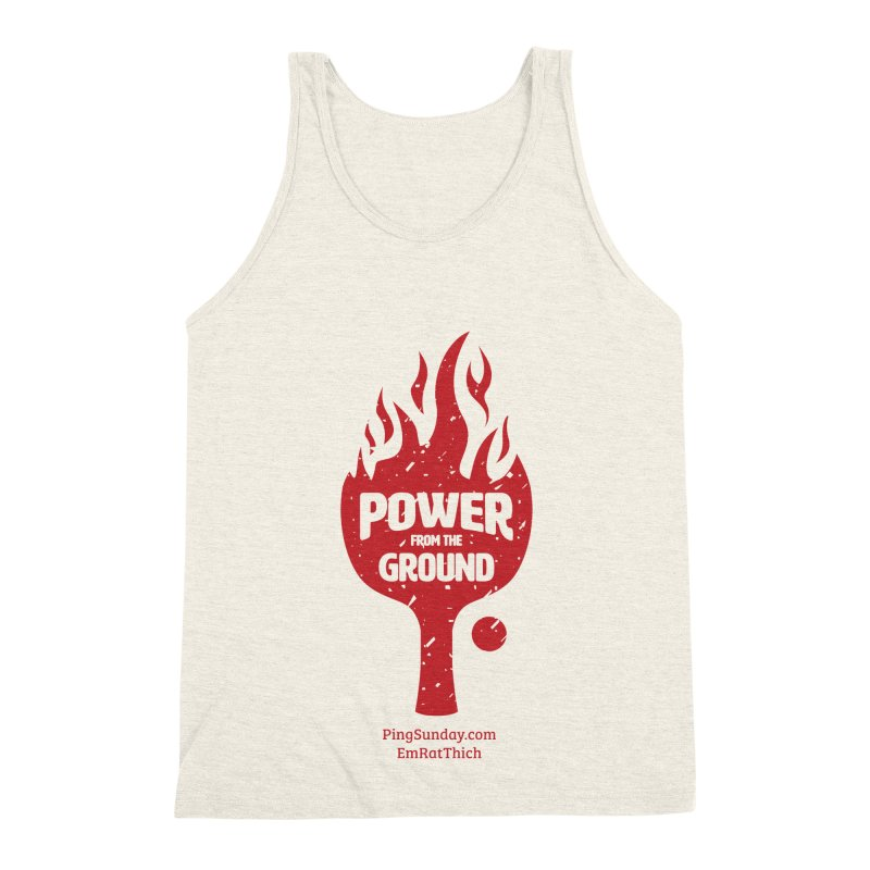 Power from the Ground Men's Triblend Tank by PingSunday's Table Tennis Merchandise.