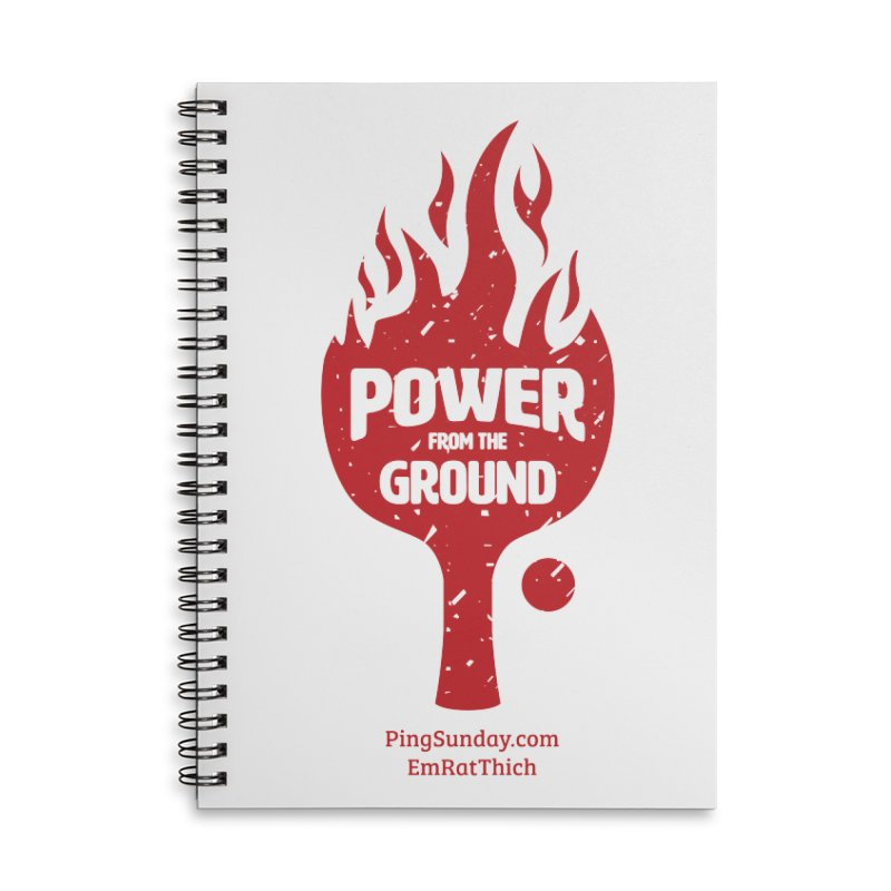 Power from the Ground Accessories Lined Spiral Notebook by PingSunday's Table Tennis Merchandise.