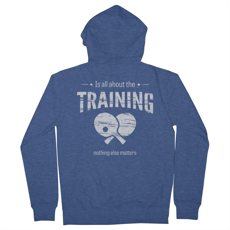 Is All About the Training Men's French Terry Zip-Up Hoody by PingSunday's Table Tennis Merchandise.