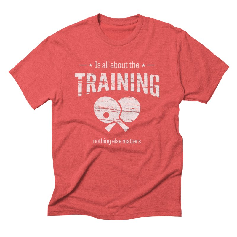 Is All About the Training Men's Triblend T-Shirt by PingSunday's Table Tennis Merchandise.