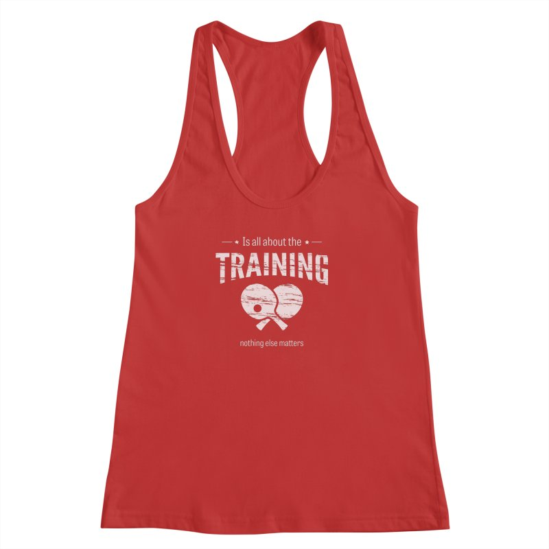 Is All About the Training Women's Tank by PingSunday's Table Tennis Merchandise.