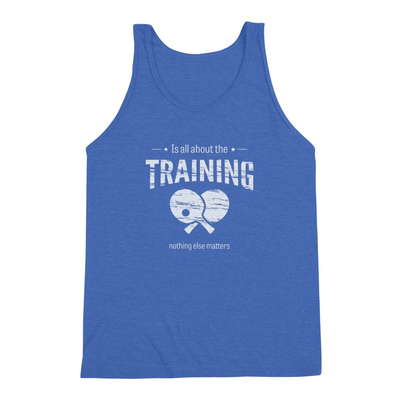 Is All About the Training Men's Triblend Tank by PingSunday's Table Tennis Merchandise.