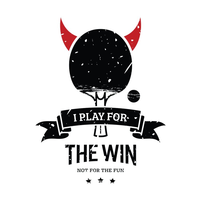 I Play for The Win, Not for The Fun Women's Pullover Hoody by PingSunday's Table Tennis Merchandise.