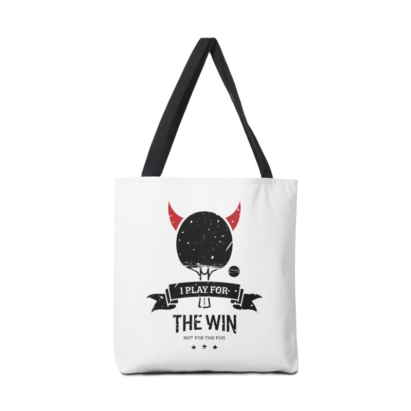 I Play for The Win, Not for The Fun Accessories Bag by PingSunday's Table Tennis Merchandise.