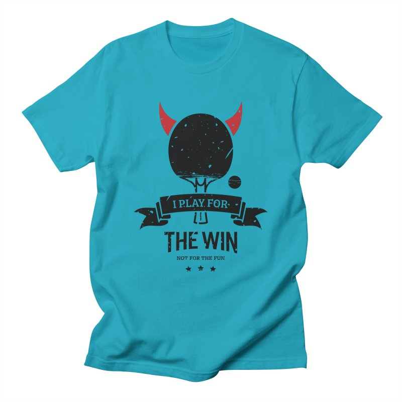 I Play for The Win, Not for The Fun Women's T-Shirt by PingSunday's Table Tennis Merchandise.