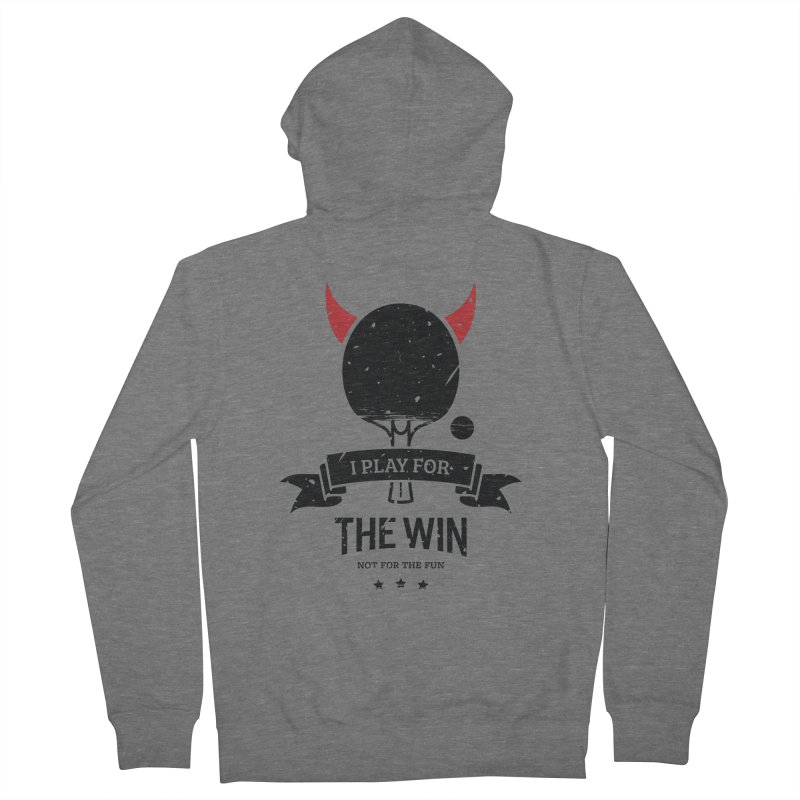 I Play for The Win, Not for The Fun Women's French Terry Zip-Up Hoody by PingSunday's Table Tennis Merchandise.
