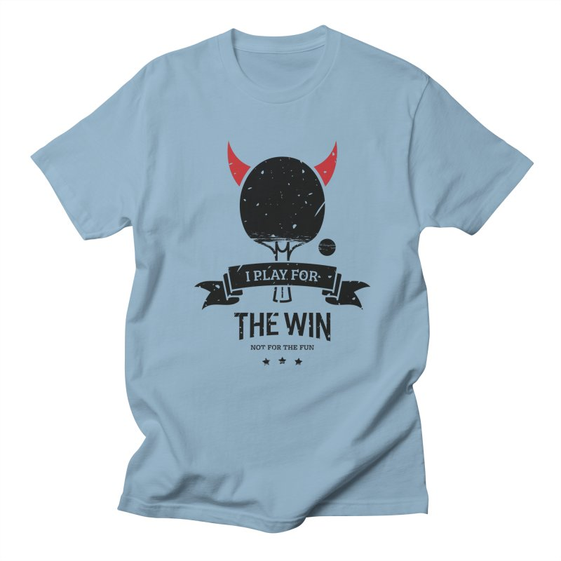 I Play for The Win, Not for The Fun Women's Regular Unisex T-Shirt by PingSunday's Table Tennis Merchandise.