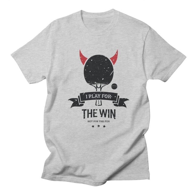 I Play for The Win, Not for The Fun Men's T-Shirt by PingSunday's Table Tennis Merchandise.