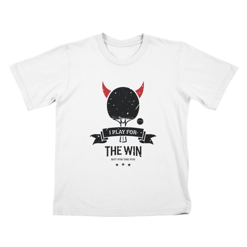 I Play for The Win, Not for The Fun Kids T-Shirt by PingSunday's Table Tennis Merchandise.