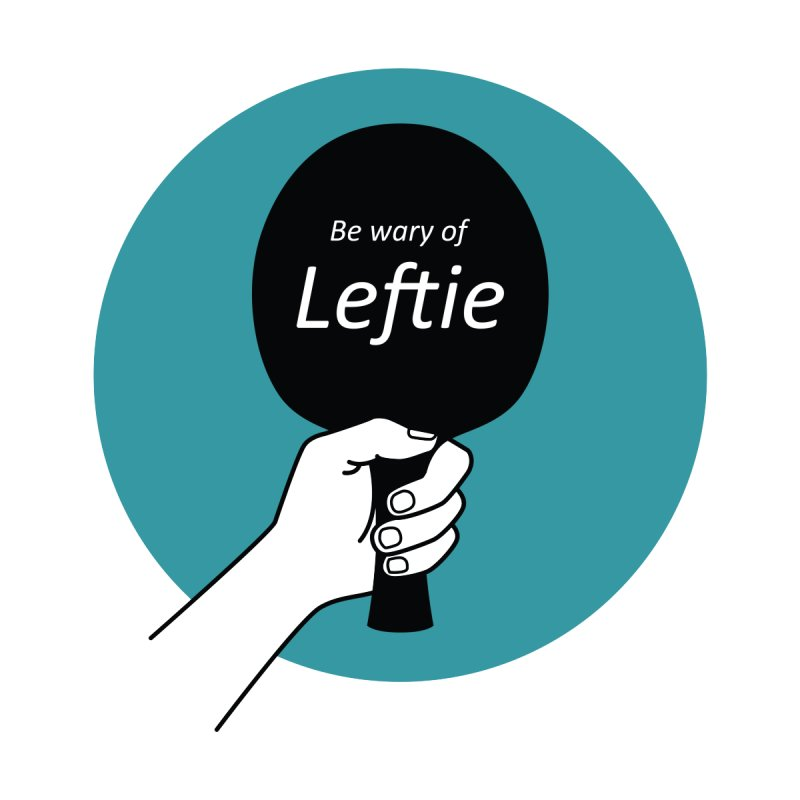 Be Wary of Leftie Men's T-Shirt by PingSunday's Table Tennis Merchandise.