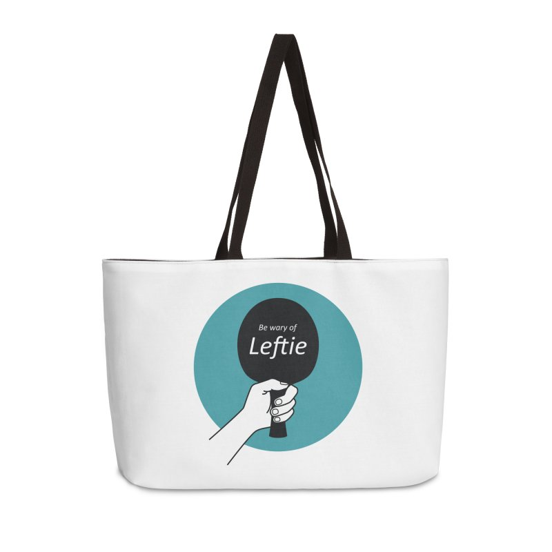Be Wary of Leftie Accessories Weekender Bag Bag by PingSunday's Table Tennis Merchandise.