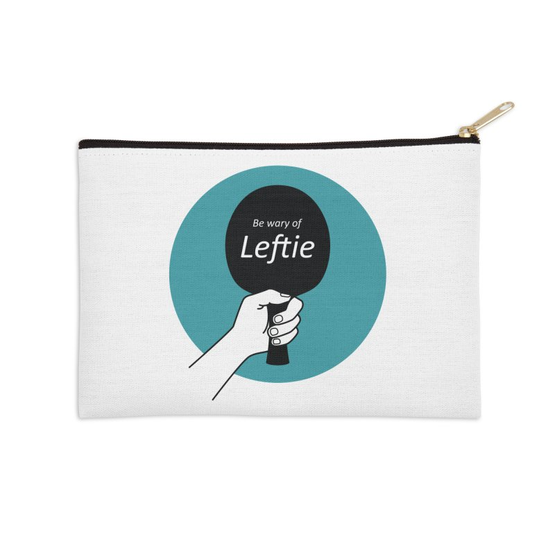 Be Wary of Leftie Accessories Zip Pouch by PingSunday's Table Tennis Merchandise.