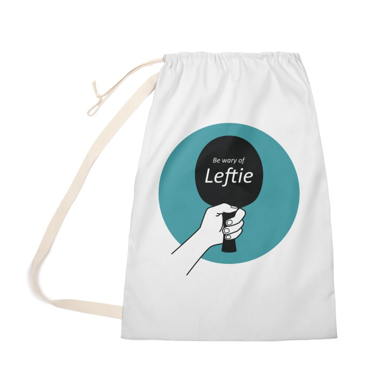 Be Wary of Leftie Accessories Bag by PingSunday's Table Tennis Merchandise.