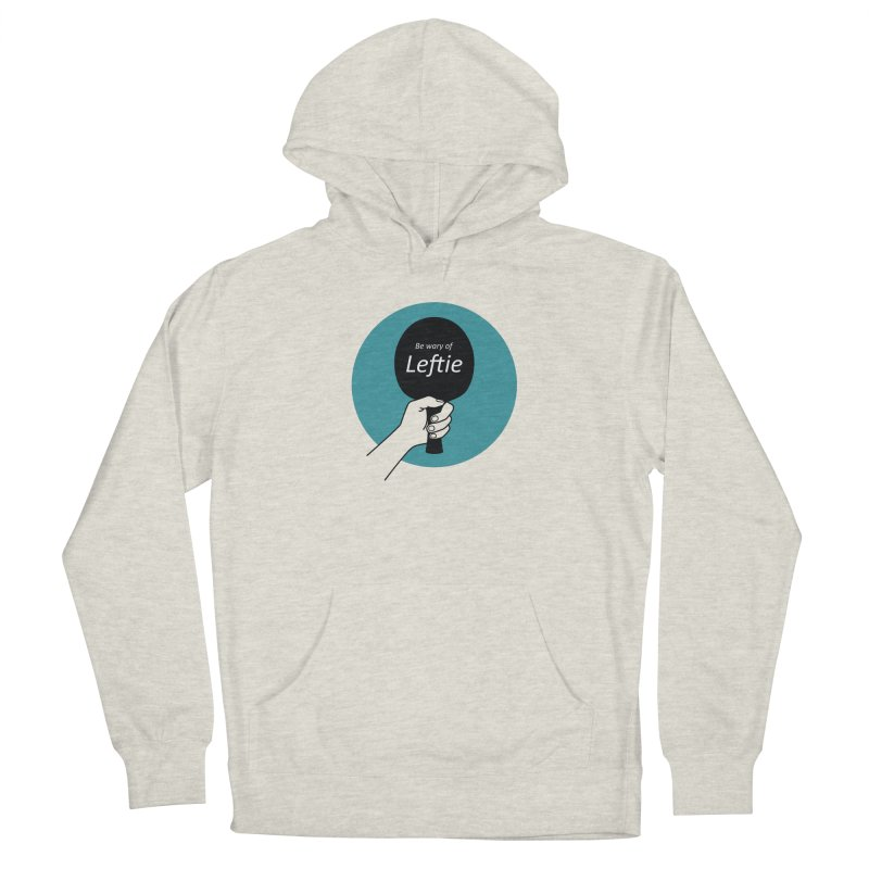 Be Wary of Leftie Men's French Terry Pullover Hoody by PingSunday's Table Tennis Merchandise.