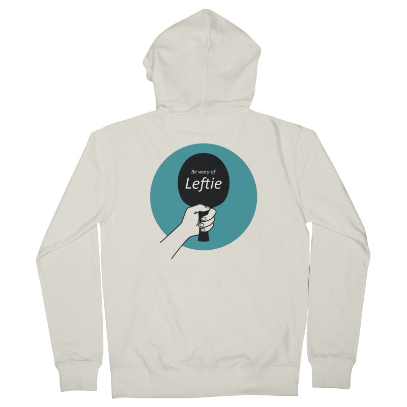 Be Wary of Leftie Men's Zip-Up Hoody by PingSunday's Table Tennis Merchandise.