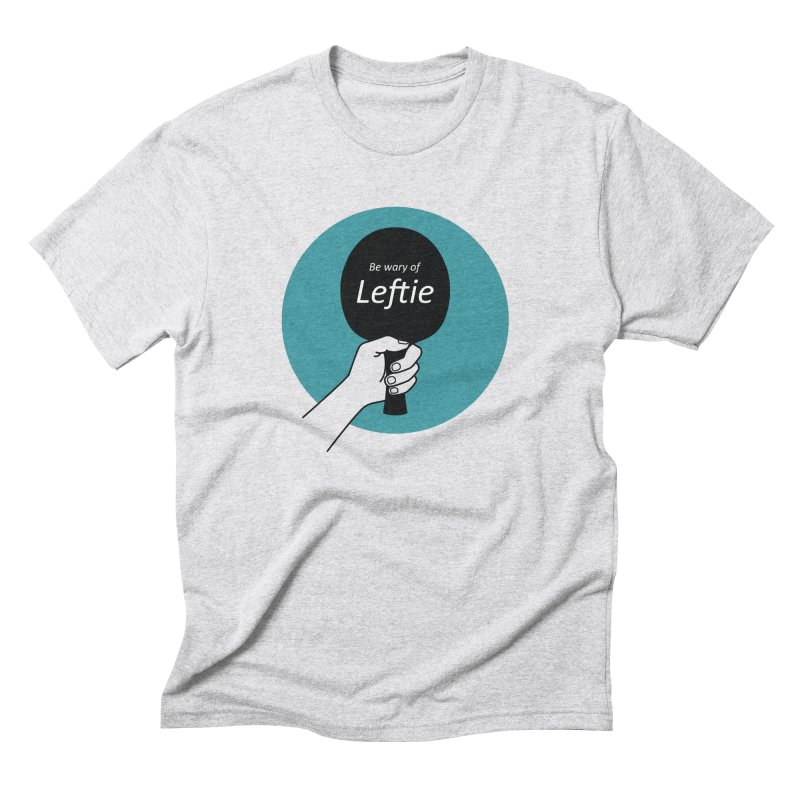 Be Wary of Leftie Men's Triblend T-Shirt by PingSunday's Table Tennis Merchandise.